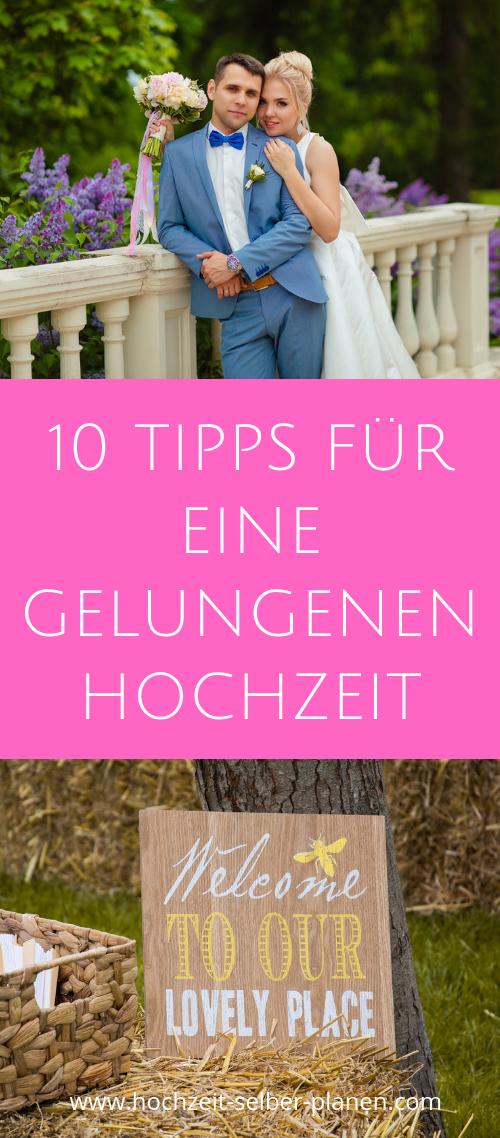 10 Tipps Fur Eine Gelungenen Hochzeit Hochzeit Hochzeit Vorbereitung Hochzeit Planen