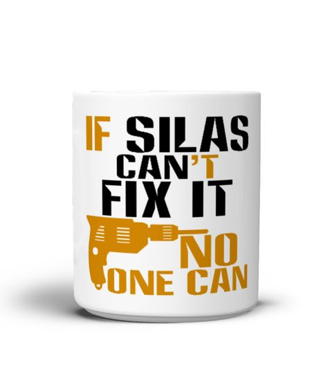 # If Silas Can't Fix It, No One Can Mug .   *** Just Released - New Design!  Guaranteed safe and secure checkout via:Paypal | VISA | MASTERCARD.ClickBuy it nowto pick your size and order! Satisfaction guaranteed!