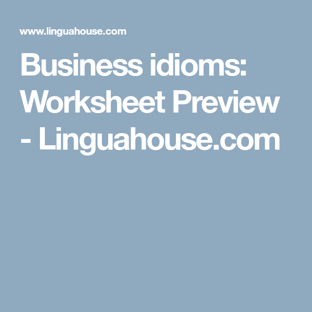 Business Idioms Worksheet Preview Linguahouse Esl