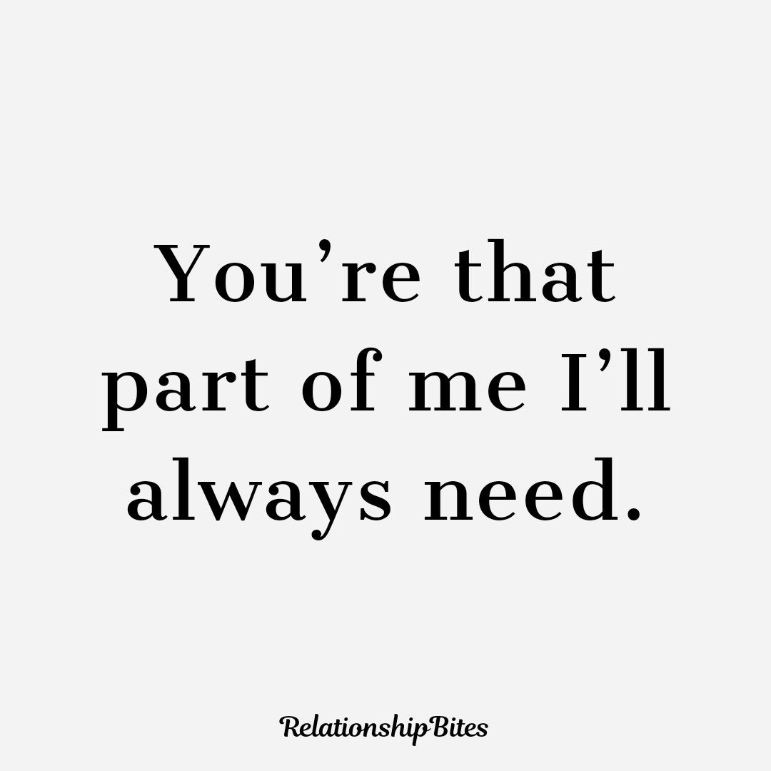 You're that part of me I'll