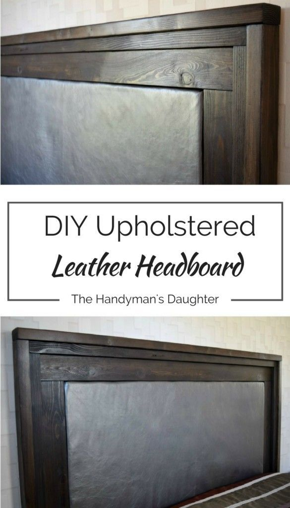 Make your own gorgeous upholstered leather headboard for a fraction of the price at the store! Full tutorial at http://www.thehandymansdaughter.com