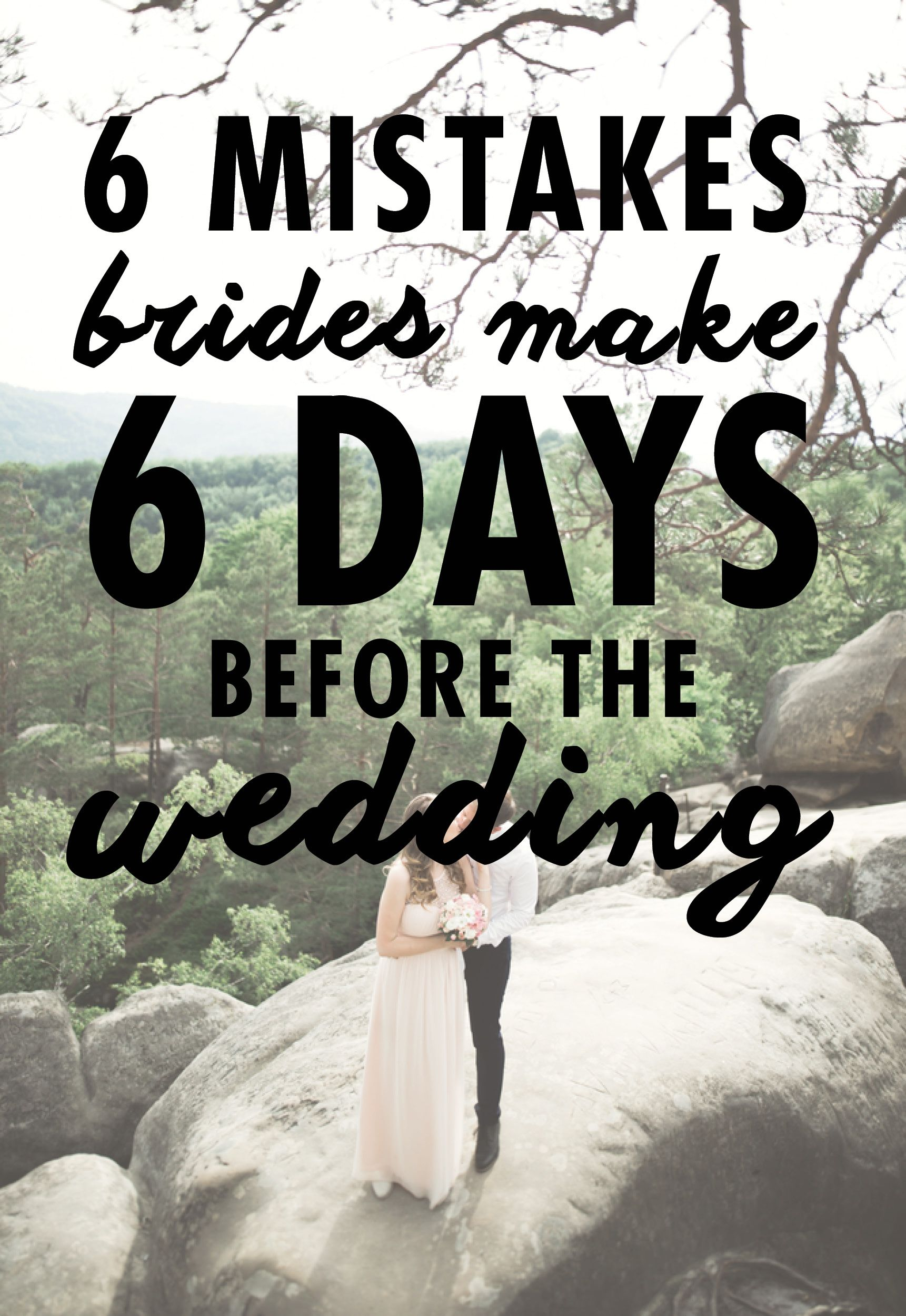 6 Mistakes Brides Make 6 Weeks Before The Wedding Wedding Event Planning Wedding Planning Bride Preparation