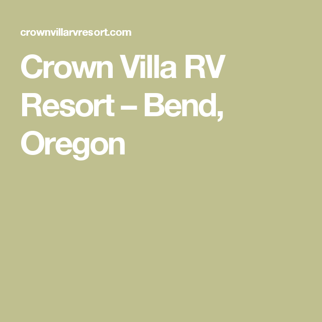Crown Villa Rv Resort Bend Oregon With Images Luxury Rv Resorts Oregon Resort