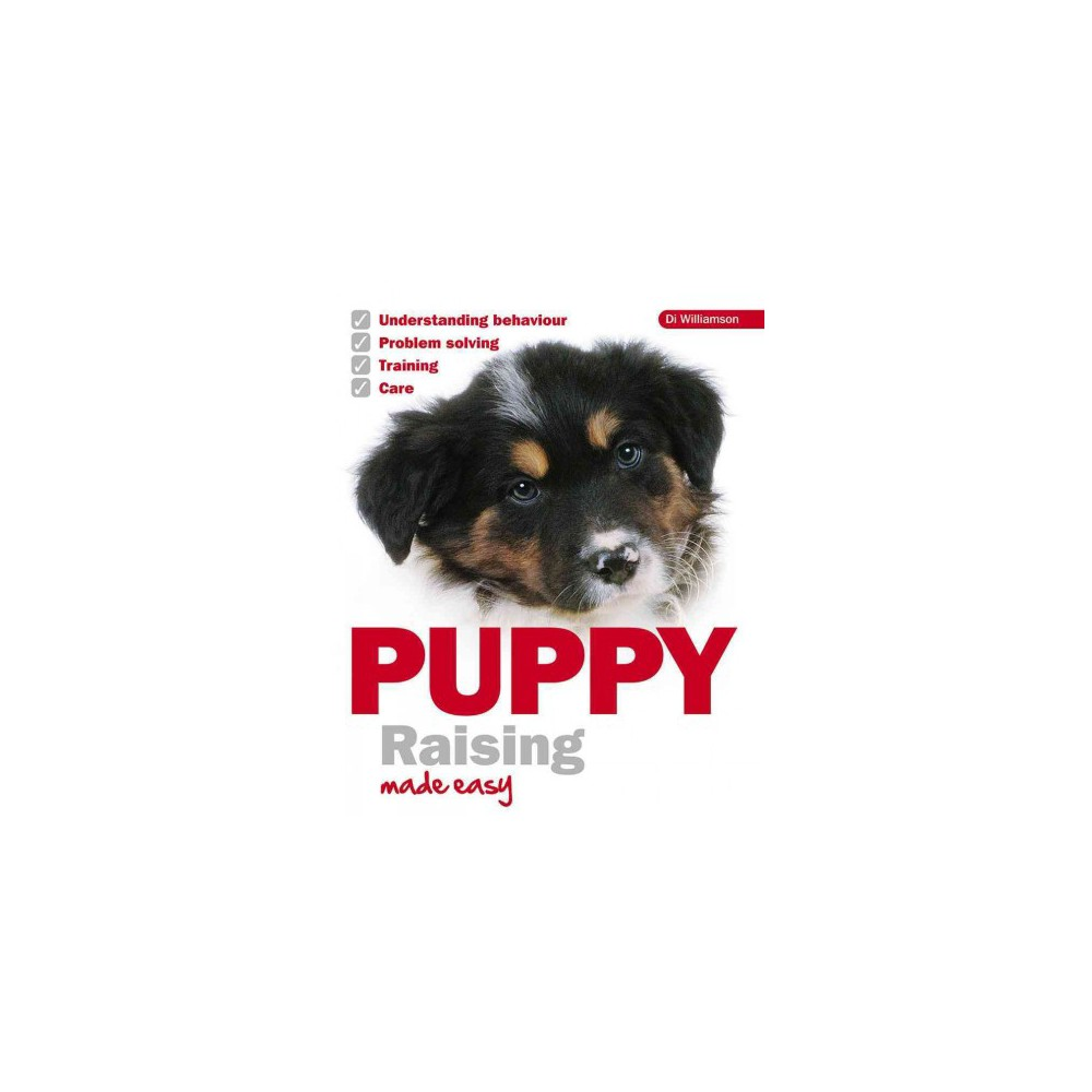Puppy Raising Made Easy Paperback Di Williamson Puppies