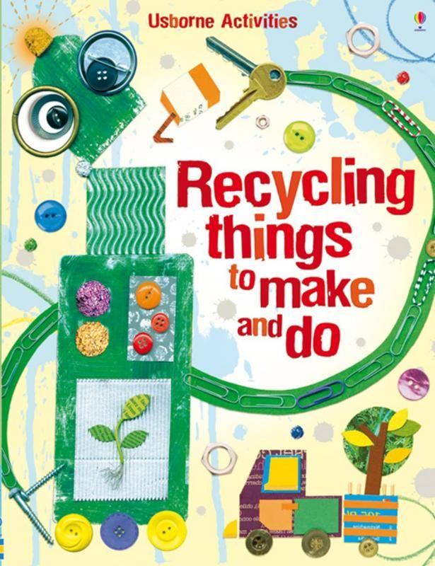 Créer, fabriquer, recycler avec les enfants