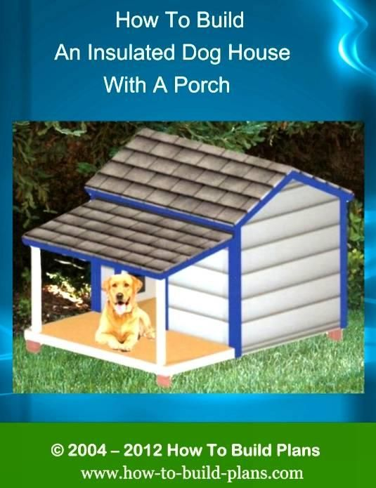 Easy To Bulid Dog Houses With Images Insulated Dog House Dog