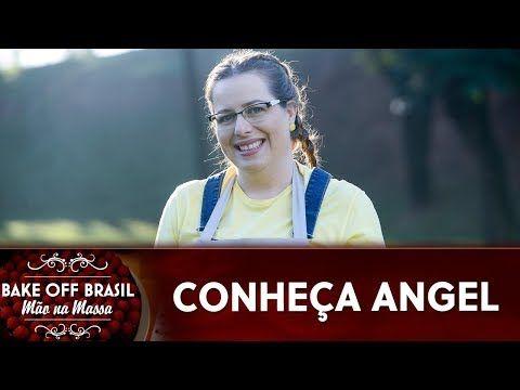 Angel Participantes Da 5ª Temporada Do Bake Off Brasil Youtube