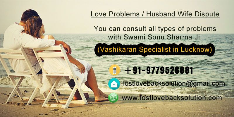Most popular Vashikaran Specialist inLucknow