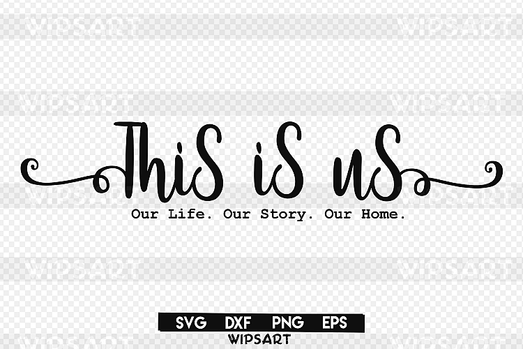 This is us svg, Our Life  Our Story  Our Home  svg, home svg, family svg, this is us silhouette svg, this is us eps, svg, png, dxf is part of home Projects Cricut - Download SALE! This is us svg, Our Life  Our Story  Our Home  svg, home svg, family svg, this is us silhouette svg, this is us eps, svg, png, dxf today! We have a huge range of SVG products available  Commercial License Included