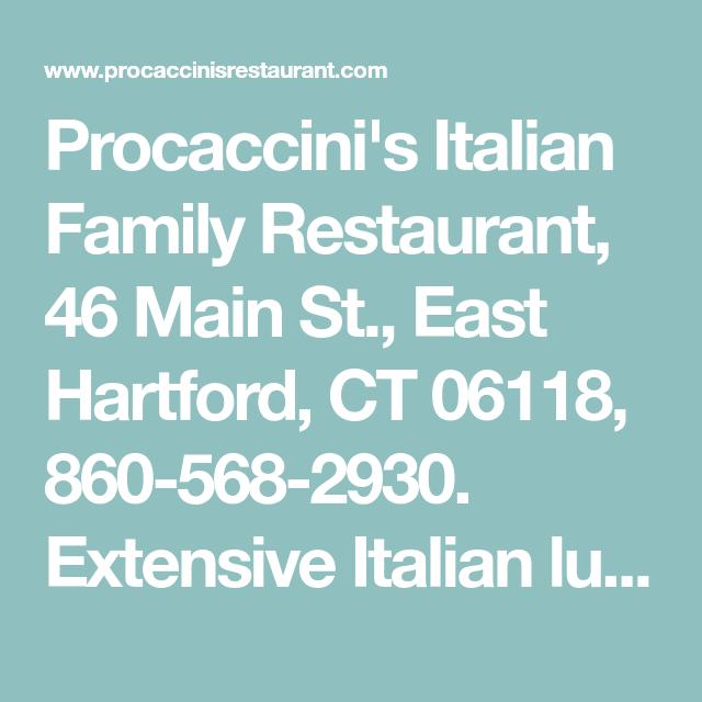 Procaccini S Italian Family Restaurant 46 Main St East Hartford Ct 06118 860 568 2930 Extensive Italian Lun Family Restaurants Italian Lunch Serving Wine