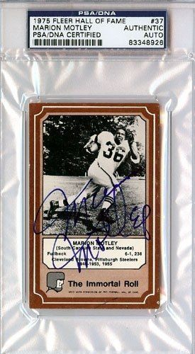 Marion Motley Autographed/Hand Signed 1975 Fleer Hall Of Fame Card PSA/DNA #83348926 by Hall of Fame Memorabilia. $72.95. This is a 1975 Fleer Hall Of Fame Card that has been hand signed by Marion Motley. It has been authenticated by PSA/DNA and comes encapsulated in their tamper-proof holder.