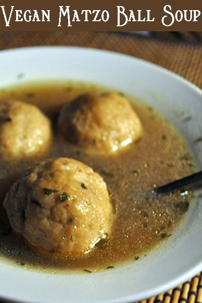 Meatless Monday With Vegan Matzo Ball Soup Food For