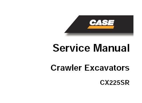 Complete Case CX225SR Crawler Excavator Service Repair