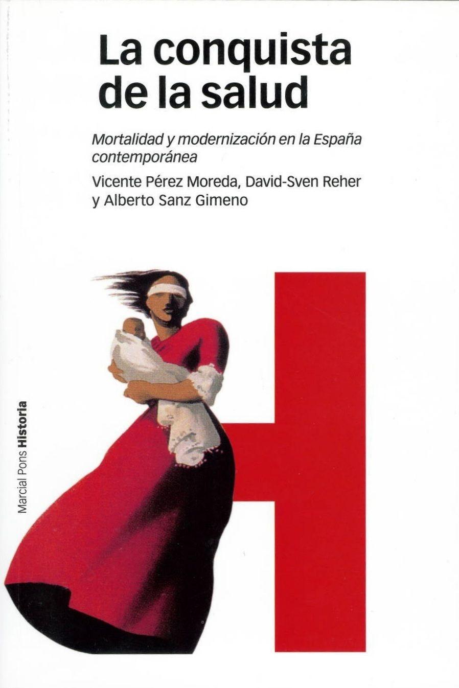 La conquista de la salud : mortalidad y modernización en la España contemporánea, 2015  http://absysnetweb.bbtk.ull.es/cgi-bin/abnetopac01?TITN=528867