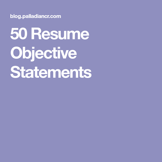 Resume Objective Statements  Work    Resume