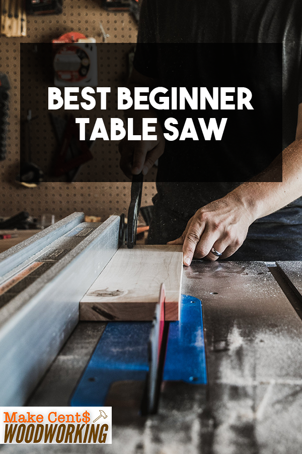 Best Beginner Table Saw Best Table Saw Table Saw Woodworking