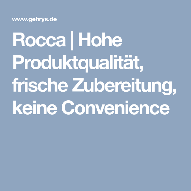Rocca | Hohe Produktqualität, frische Zubereitung, keine ...