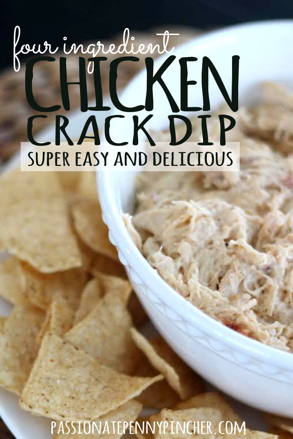 4 Ingredient Slow Cooker Chicken Crack Dip. Passionate Penny Pincher is the #1…