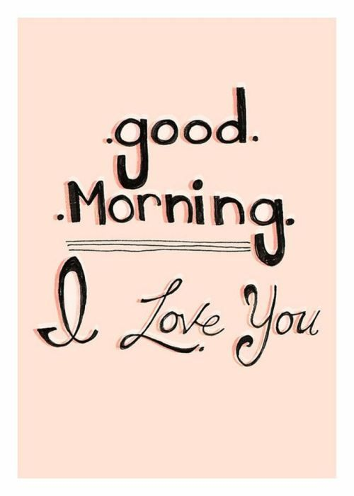 Good Morning, I Love You.