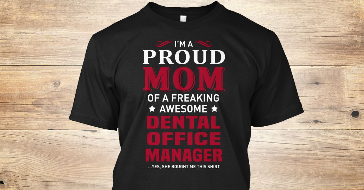 Dental Office Manager Funny, Dads and Hoodies - dental office manager job description