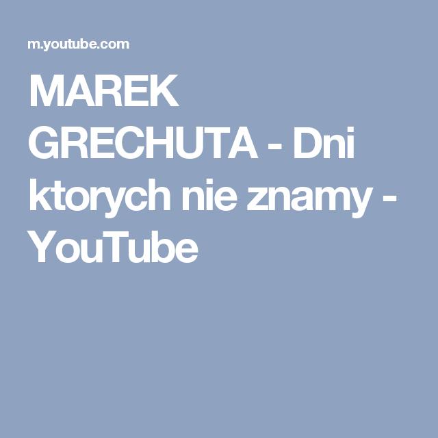Marek Grechuta Dni Ktorych Nie Znamy Youtube Youtube I Muzyka