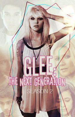 Glee: The Next Generation (Season Two) - Back to School #wattpad #fanfiction