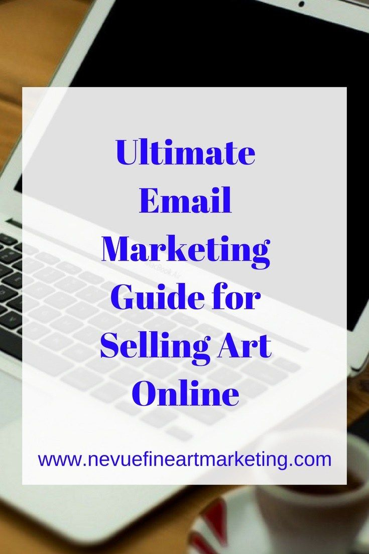 Ultimate Email Marketing Guide For Selling Art Online  Art Market