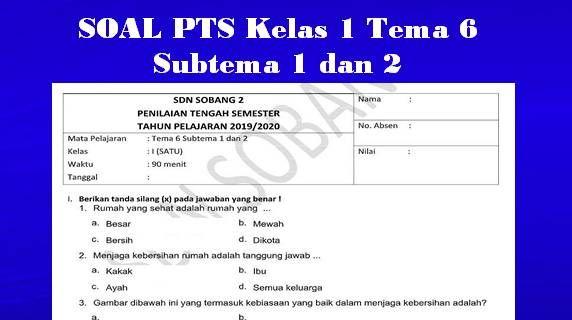 Soal Pts Kelas 1 Tema 6 Subtema 1 Dan 2 Pendidikan Kelas Satu Kurikulum