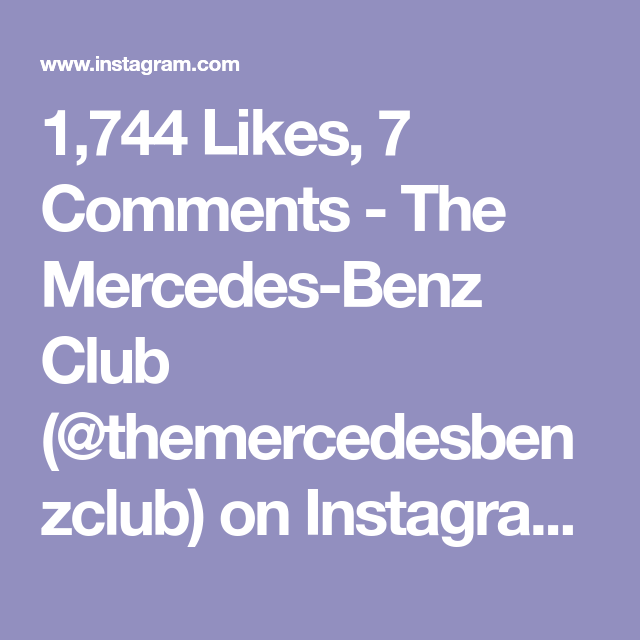 1,744 Likes, 7 Comments - The Mercedes-Benz Club ... on mercedes sprinter, mercedes e320, honda club, jeep club, mercedes dealer, mercedes w126, mercedes coupe, mercedes price, used mercedes, mercedes benz slk 350, used mercedes benz, mercedes kompressor, photography club, mercedes benz e320, mercedes interior, mercedes sl500, mercedes diesel club, audi club, mercedes service, mercedes diesel, jaguar club, mercedes vito, mercedes car club of america, classic mercedes, mini cooper club, hummer club, mercedes benz diesel, mercedes benz dealerships, mercedes benz dealer, nissan club, austin club, 2005 mercedes benz, mercedes star,