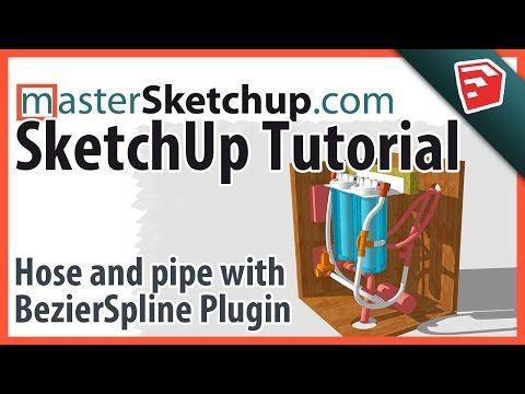 SketchUp Hose and Pipe Tutorial with Bezlier Spline Plugin
