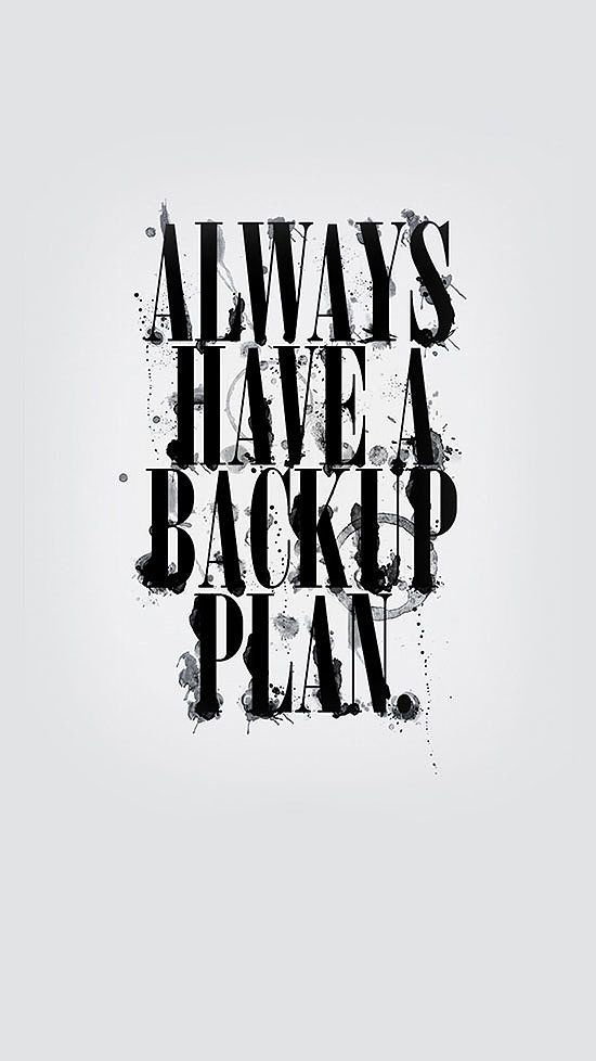 Always Have A Backup Plan Cute Wallpapers Quotes Cute Quotes For Life Wallpaper Quotes