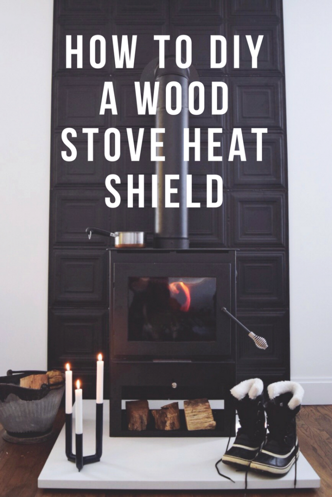 How To Diy A Wood Stove Heat Shield A Small Life Wood Stove Heat Shield Wood Stove Fireplace Wood Stove