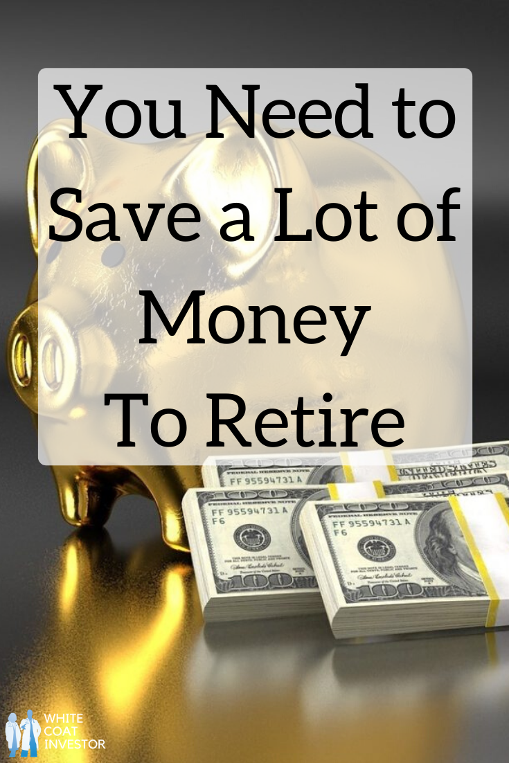You Need To Save A Lot Of Money To Retire Retirement Planning