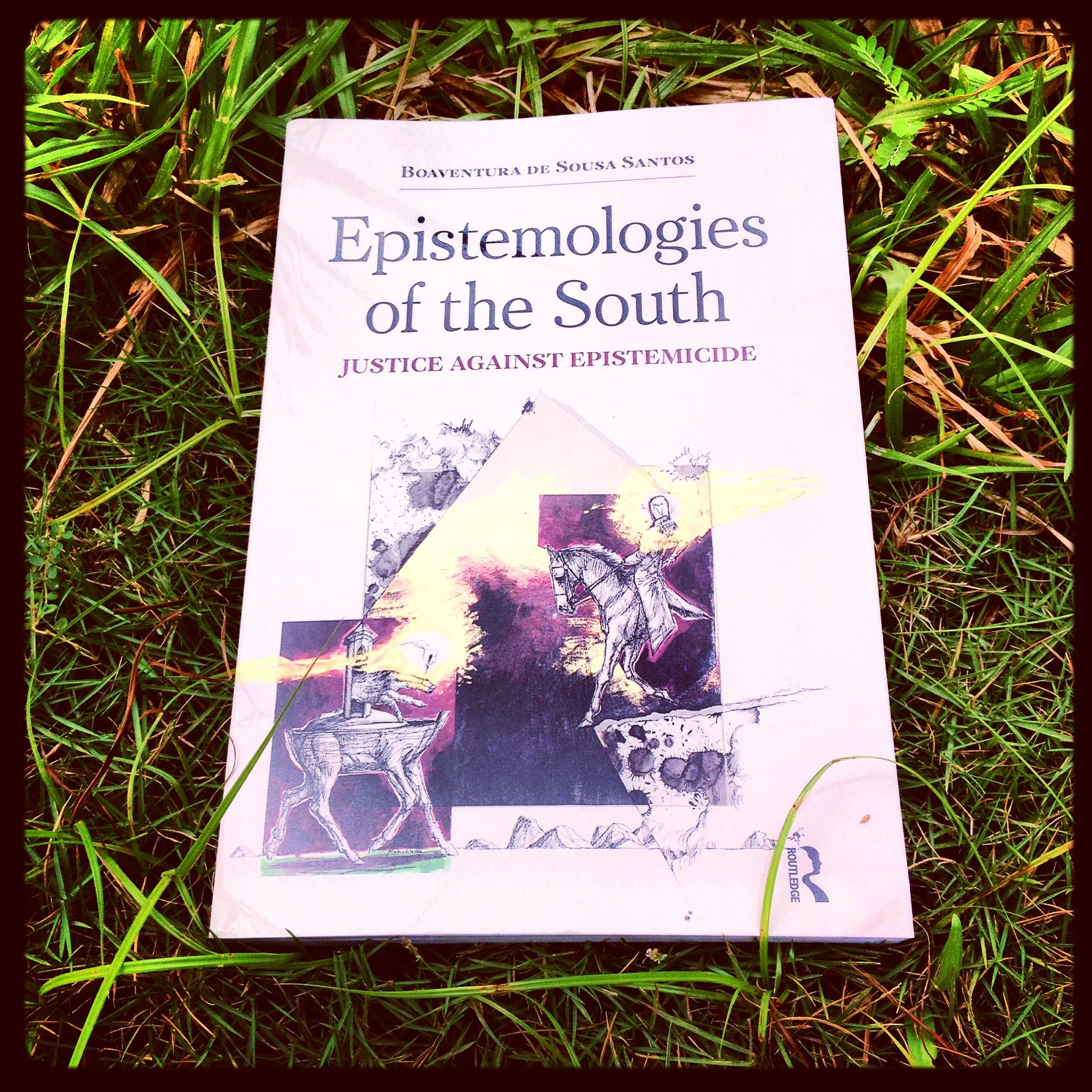 Even More Good Reads! #EpistemologiesOfTheSouth #BoaventuraDeSousaSantos #DecolonialBecoming