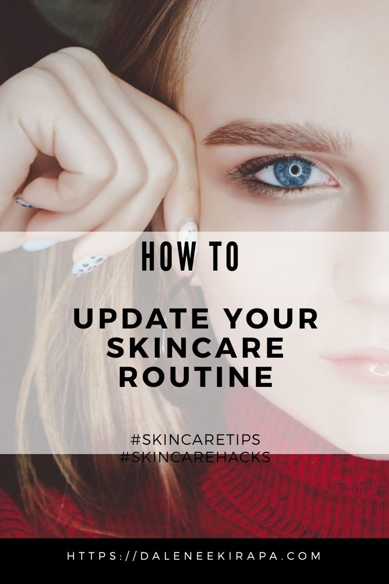 5 Signs You Need To Update Your Skincare Routine How To Update It Skin Care Skin Care Routine Natural Skin Care Regimen