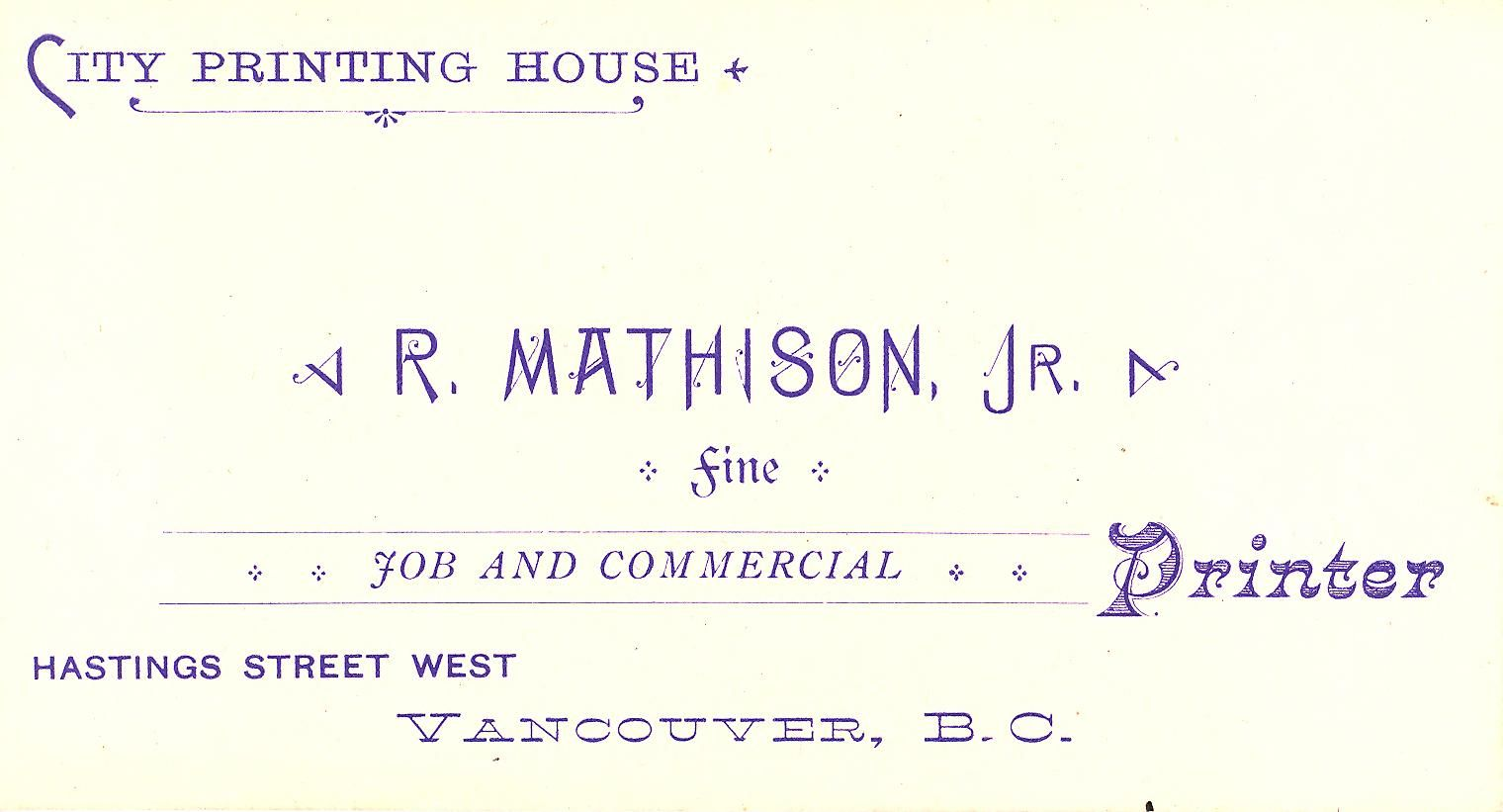 Business card for city printing house r mathison jr robert business card for city printing house r mathison jr robert mathison printer vancouver 1887 reheart Gallery