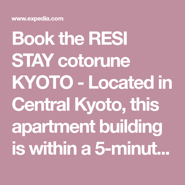 Book The Resi Stay Cotorune Kyoto Located In Central Kyoto