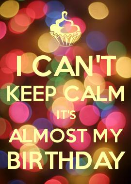 Images for tomorrow is my birthday keep calm cuz