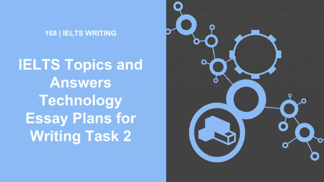 Ielts Topics And Answers Technology Essay Plans For Writing Task   In This Podcast We Look At Five Ielts Task  Questions About Technology  And Then Essay Of Health also Do My Biology Assignment  Short English Essays