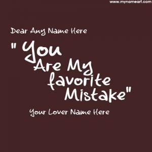 You Are My Favourite Mistake Love Quotes Couple Name Pictures