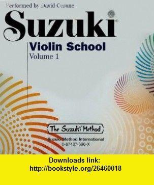 David Cerone Performs Suzuki Violin School (Volume 1) (Suzuki Method) (9780874875966) Shinichi Suzuki , ISBN-10: 087487596X  , ISBN-13: 978-0874875966 ,  , tutorials , pdf , ebook , torrent , downloads , rapidshare , filesonic , hotfile , megaupload , fileserve
