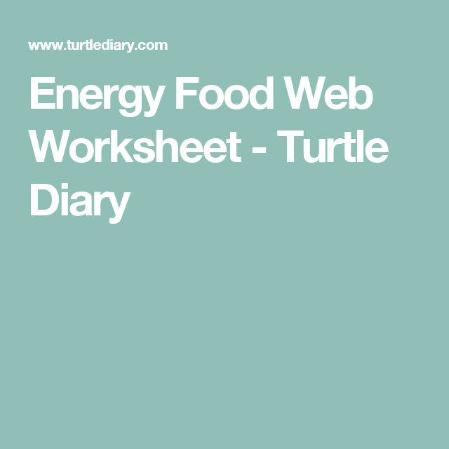 Circular Flow Of Economic Activity Worksheet Energy Food Web Worksheet  Turtle Diary  Food Chains  Pinterest  Number Line Worksheet Generator Word with Worksheets On Rocks And Minerals Excel Energy Food Web Worksheet  Turtle Diary Gifts Of The Holy Spirit Worksheet Pdf