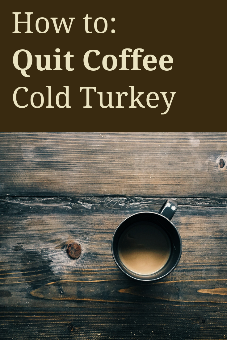 Can you stop drinking coffee cold turkey