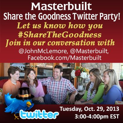 Join me at the Masterbuilt Share the Goodness Twitter Party October 29! Fab prizes including a turkey fryer and more. #sharethegoodness #Thanksgiving