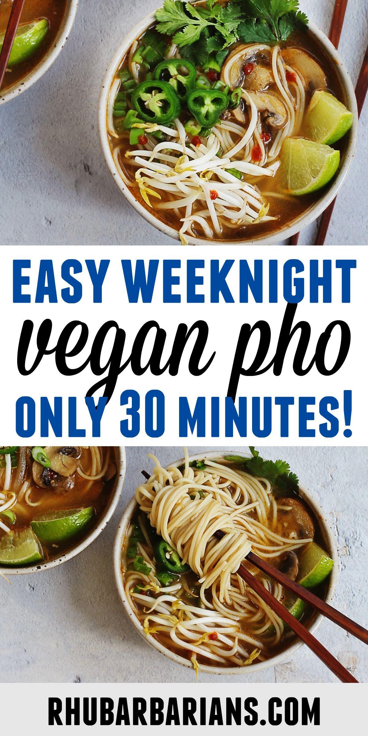 30 Minute Quick And Easy Vegan Pho Recipe Rhubarbarians Recipe In 2020 Vegan Pho Recipe Vegan Pho Whole Food Recipes