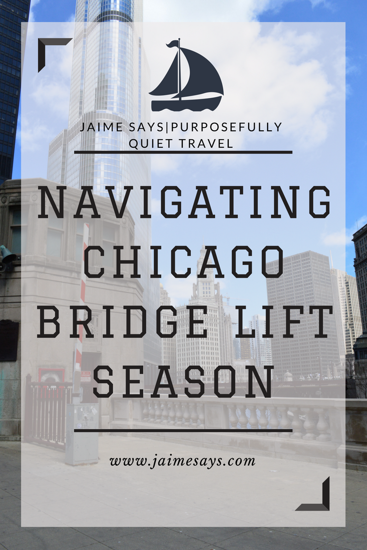 Chicago Bridge Lifts in Spring, Summer, and Autumn cause major delays. And great photos! Know the schedule in advance.JaimeSays| Purposefully Quiet Travel |Chicago Blogger|Travel Blogger