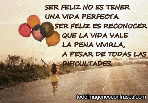 Ser Feliz Inspirational Quotes Great Quotes Spanish Quotes