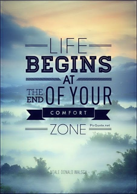 Life Begins At The End Of Your Comfort Zone Without You Quotes