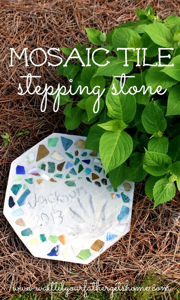 Mosaic Tile Stepping Stone Wait Til Your Father Gets Home Mosaic Mosaic Tiles Crafts To Do