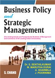 Business Policy and Strategic Management 1/e; A. Sharmila; Dr. S. Senthilkumar; J. Poornima; M. Marutha Durai